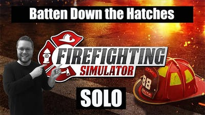 Batten Down the Hatches   Firefighting Simulator: The Squad   Solo Gameplay   Episode 2