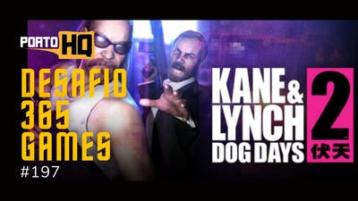 365 Games #197 - Kane & Lynch 2: Dog Days