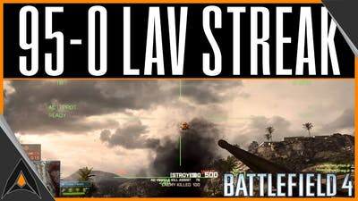 BATTLEFIELD 4 'You're Pathetic, Bro' | BF4 95-0 LAV Killstreak