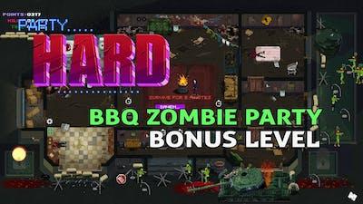 BBQ ZOMBIE PARTY (Bonus) | PARTY HARD