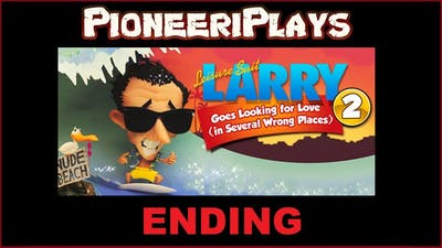 Leisure Suit Larry 2: Looking For Love (In Several Wrong Places) - Ending