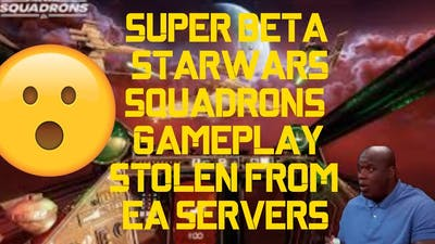 EARLY STARWARS SQUADRONS 2 GAMEPLAY STOLEN EA DEV GAME