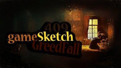 gameSketch409: Greedfall