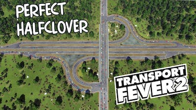 Perfect traffic flow with this halfclover interchange - Transport Fever 2