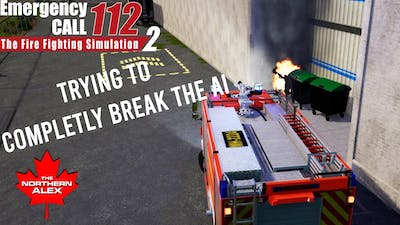~ Emergency Call 112   The Firefighting Simulator 2 ~ How badly can I break the AI ~