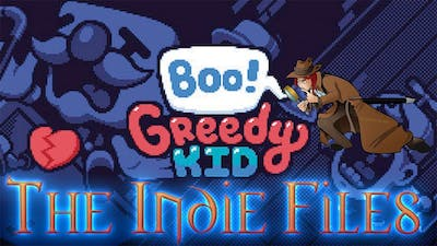 The Indie Files Boo Greedy Kid