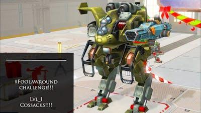 War Robots ~ #foolaWRound Challenge!!! Lvl_1 Cossack Full Game!!!!