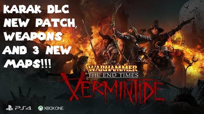 Warhammer: End Times - Vermintide Will be Getting A New DLC and Also a New Patch!!!