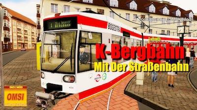 OMSI 2: K-Bergbahn - Mit Der Straßenbahn