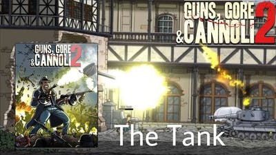 The Tank   Guns, Gore and Cannoli 2 Gameplay