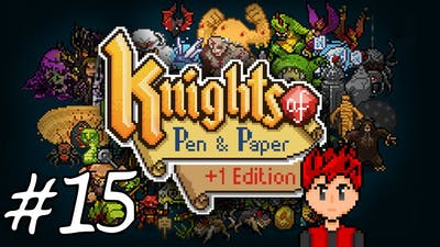 Knights of Pen & Paper +1 Edition #15 - Do You Want The Weapon? Or Me..?