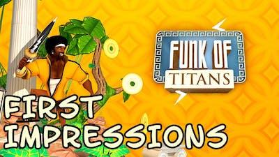 FIRST IMPRESSIONS | Funk of Titans [Geforce GT 635M 2Gb]