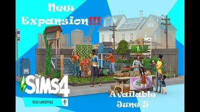 New Expansion!!|The sims 4 Eco Lifestyle.