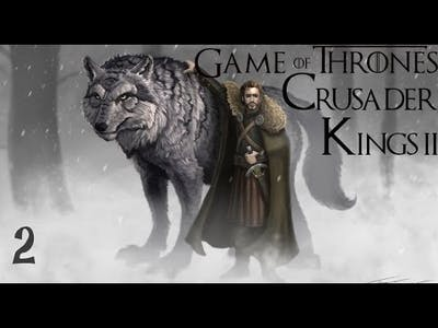 """Crusader Kings 2 A Game of Thrones as Robb Stark #2 """"There Must Always Be A Stark In Winterfell"""""""