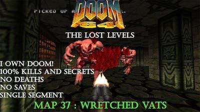 Doom 64 The Lost Levels : Wretched Vats ( I Own Doom! 100% )