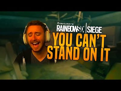 YOU CAN'T STAND ON IT! (Tom Clancy's Rainbow 6 Siege BETA)