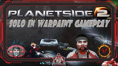 PLANETSIDE 2 - Solo Gameplay In Warpaint - Game 2/7 - Prowler Run