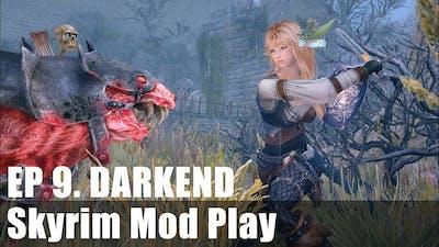 Skyrim Mod Play Ep 9. Darkend (1/6)