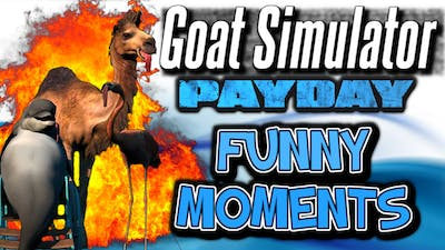Goat Simulator Payday Funny Moments - Cat Temple, Jail Time, Payday DLC, Glitches, PC Gameplay