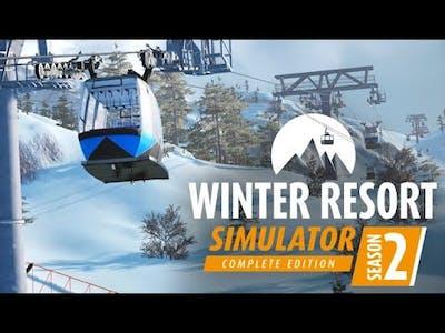 WINTER RESORT SIMULATOR SEASON 2 - COMPLETE EDITION | GAMEPLAY (PC)