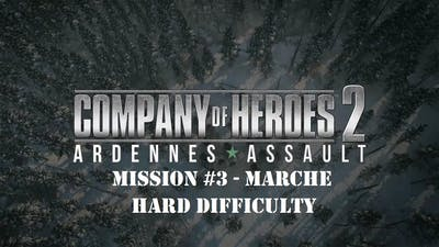 CoH2 Ardennes Assault: Mission #3 - Marche (Hard difficulty)
