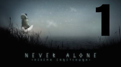 Ckness Gaming Play Never Alone Ep1