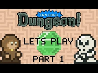 Instant Dungeon Gameplay Part I