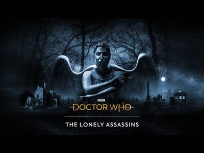 Doctor Who: The Lonely Assassins Part ONE
