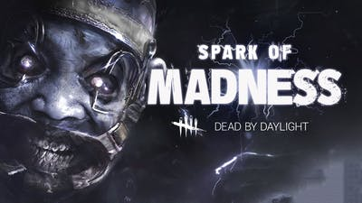 Dead by Daylight - Spark of Madness (DLC)