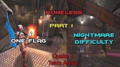 Quake 3 Team Arena (Runeless, Nightmare difficulty) [1 flag]- Part 1
