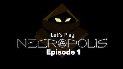 Necropolis - Episode 1 - The actual run!