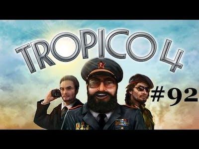 Let's Play Tropico 4 Part 92: White Flag