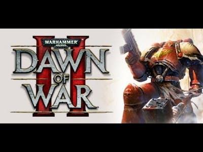 Dawn of War II Gameplay Part 2