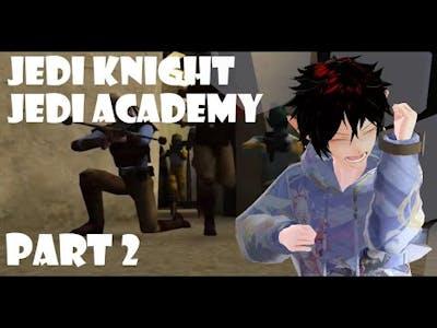 It's my first day! (Star Wars Jedi Knight: Jedi Academy Pt. 2)