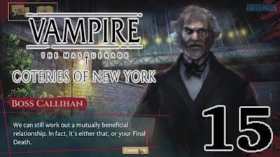 Vampire: The Masquerade - Coteries of New York - Part 15 - Boss Callihan - (No Commentary)