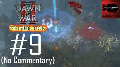 WH40K Dawn of War 2: Retribution: Tyranids Campaign Playthrough Part 9 (Typhon Arena, No Commentary)