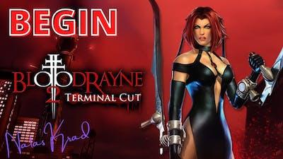 Begin ~ BloodRayne 2 Terminal Cut