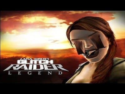 Tomb Raider Legend Glitches
