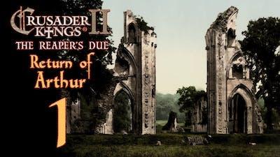 Crusader Kings 2: The Reaper's Due - Return of Arthur - 1