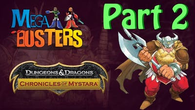 Dungeons and Dragons Chronicles of Mystara   Part 2   Mega Busters Gaming