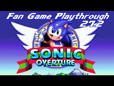 Fan Game Playthrough 27.2 - Sonic Overture
