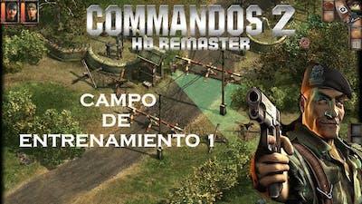 Commandos 2 HD Remaster - CAMPO DE ENTRENAMIENTO  1 (MUY DIFICIL)