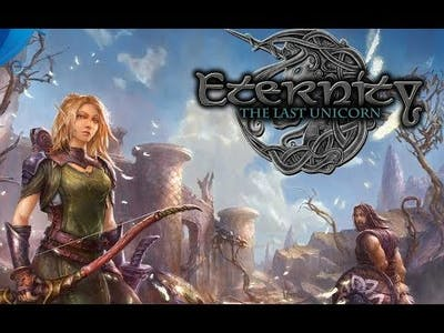 10 MINUTES GAMEPLAY OF ETERNITY THE LAST UNICORN PC GAME