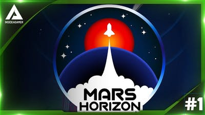 Mars Horizon - First Look - Closed Beta - Let The Space Race Begin #1