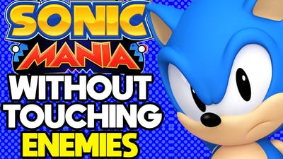 Is it Possible to Beat Sonic Mania Without Touching a Single Enemy?