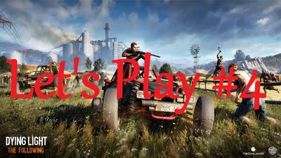 Let's Play Dying Light the Following DLC #4