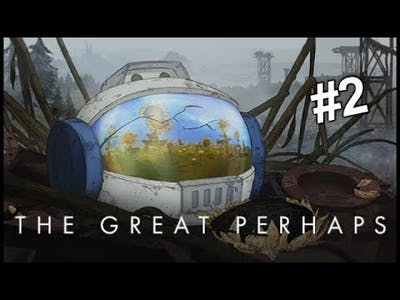 The Great Perhaps Pt 2 - Stupid Kid!!   Polliegon Gaming