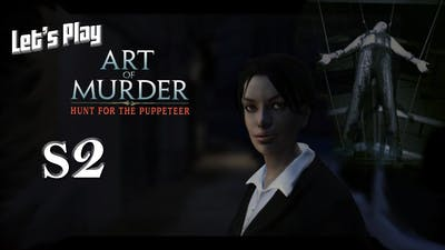 Let's Play Art of Murder: Hunt for the Puppeteer S2 - Trying to Settle In