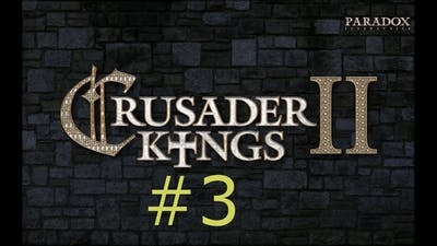 Let's Play Crusader Kings II #3: De Jure Claim