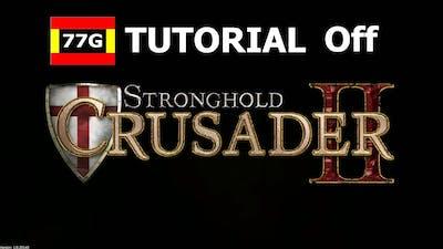 Tutorial ( Off )      Stronghold Crusader II    (77G) Games